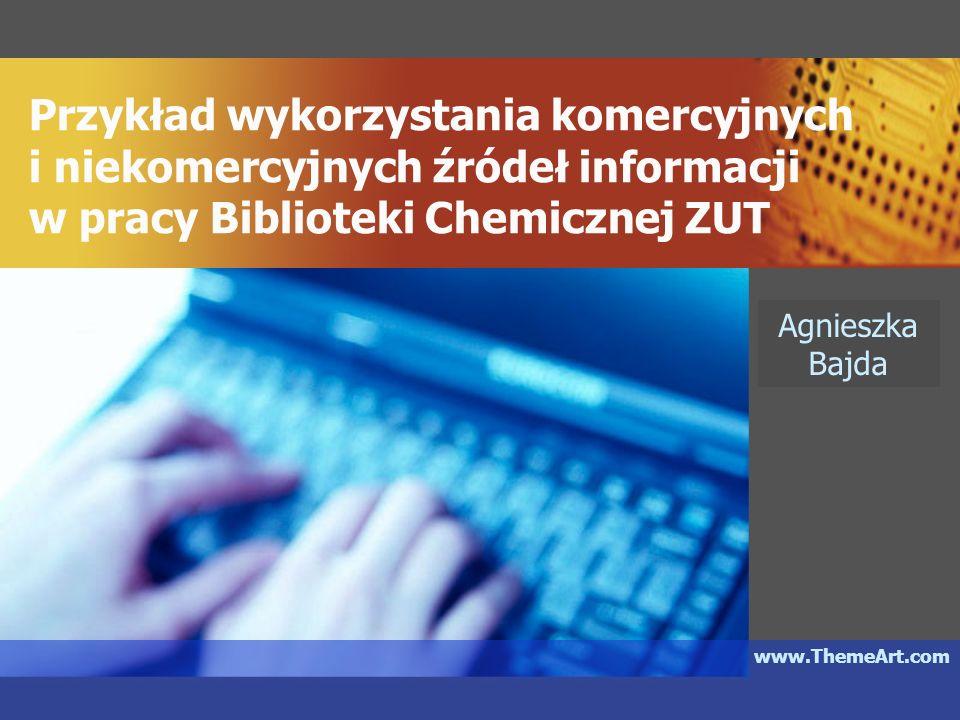 Przykład wykorzystania komercyjnych i niekomercyjnych źródeł informacji w pracy Biblioteki Chemicznej ZUT