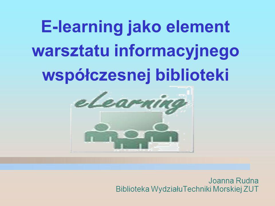 E-learning jako element warsztatu informacyjnego współczesnej biblioteki