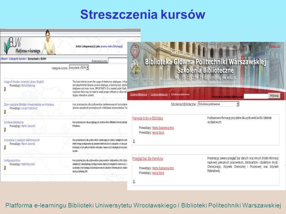 Streszczenia kursów Platforma e-learningu Biblioteki Uniwersytetu Wrocławskiego i Biblioteki Politechniki Warszawskiej.