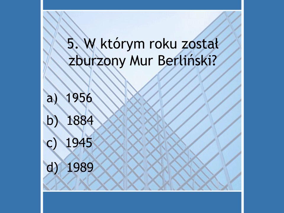 5. W którym roku został zburzony Mur Berliński