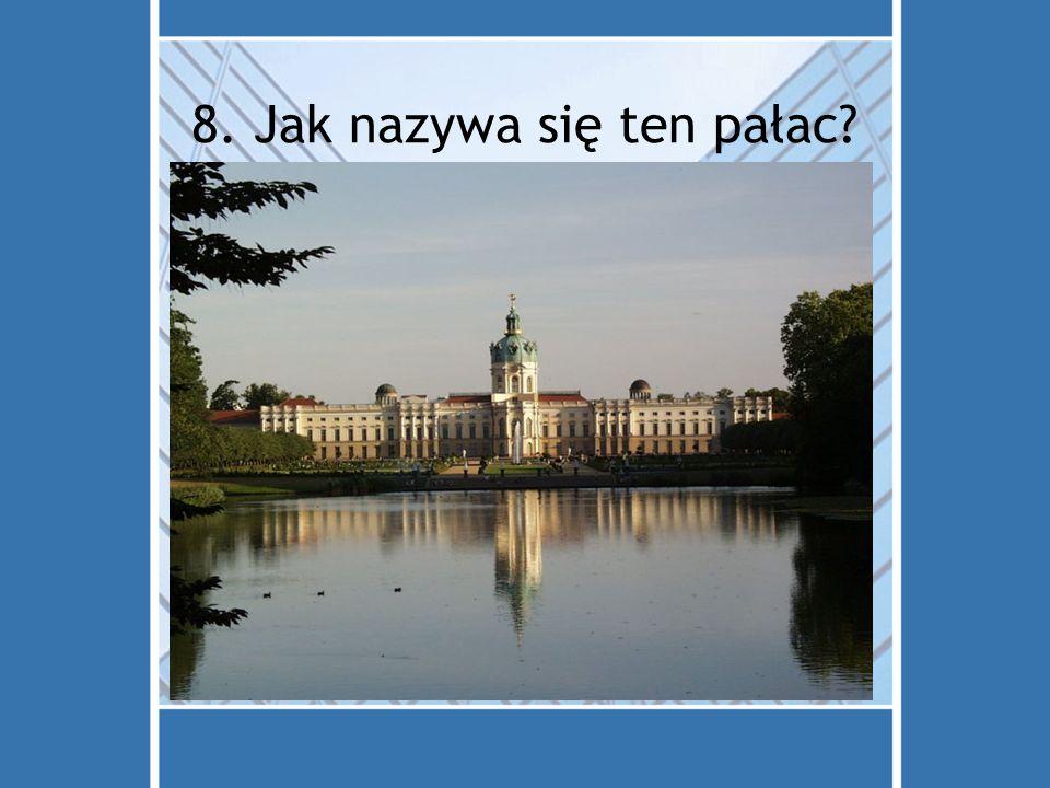 8. Jak nazywa się ten pałac