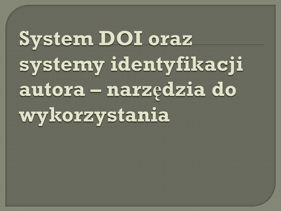 System DOI oraz systemy identyfikacji autora – narzędzia do wykorzystania