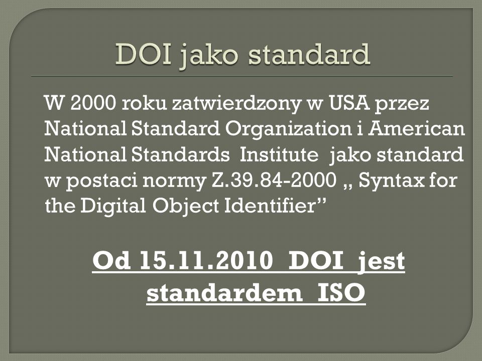 Od 15.11.2010 DOI jest standardem ISO