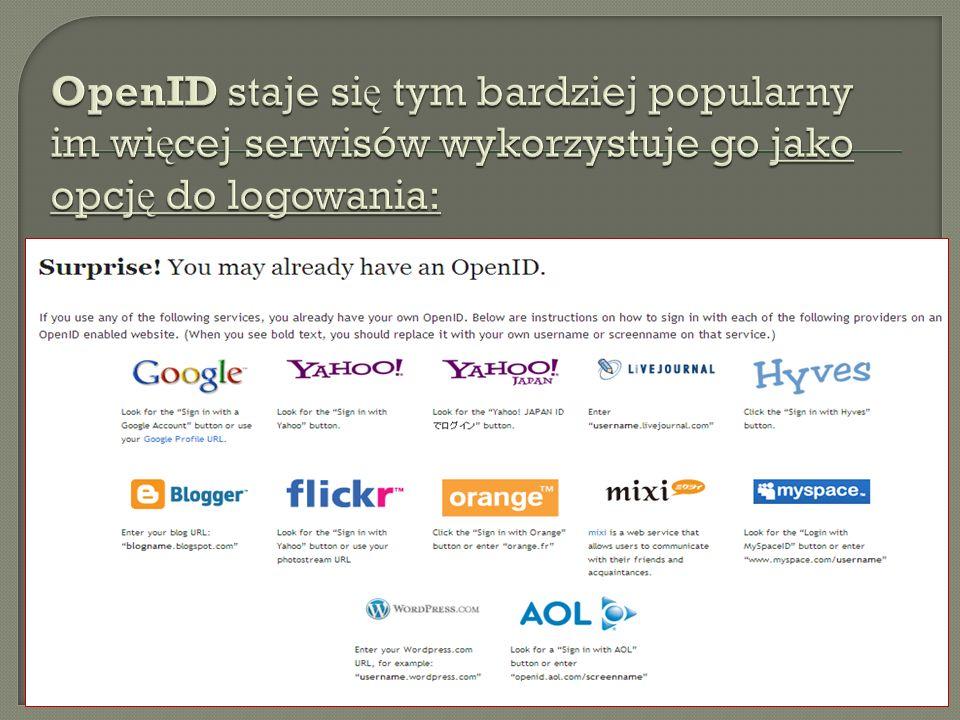 OpenID staje się tym bardziej popularny im więcej serwisów wykorzystuje go jako opcję do logowania: