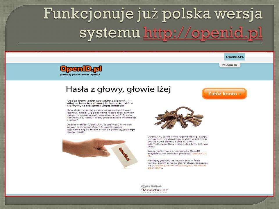 Funkcjonuje już polska wersja systemu http://openid.pl