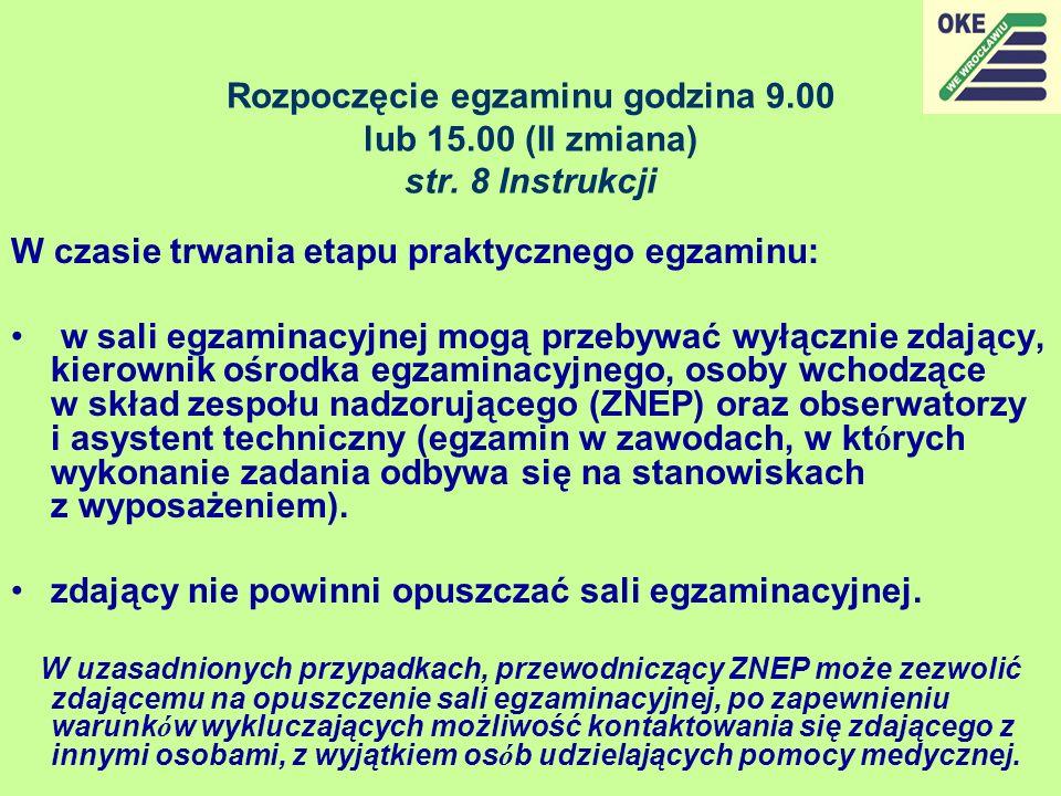 Rozpoczęcie egzaminu godzina 9. 00 lub 15. 00 (II zmiana) str