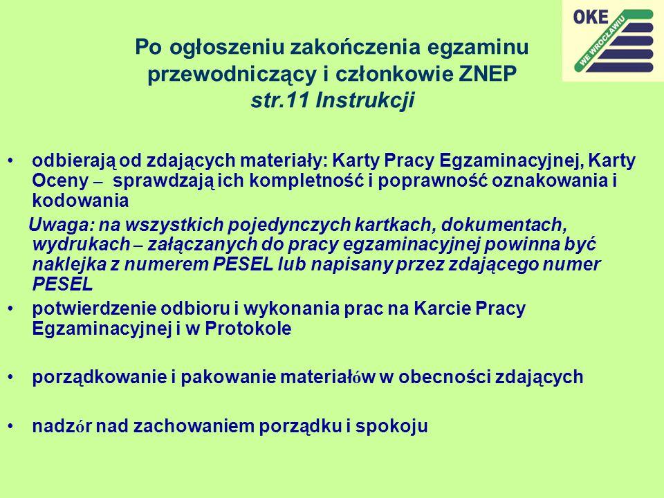 Po ogłoszeniu zakończenia egzaminu przewodniczący i członkowie ZNEP str.11 Instrukcji