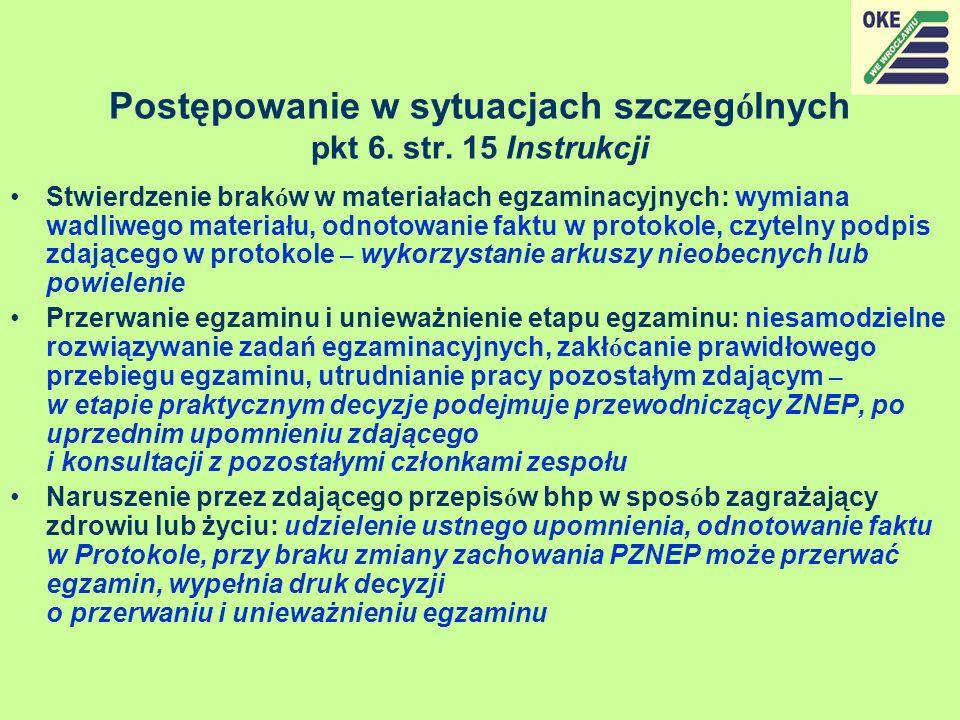 Postępowanie w sytuacjach szczególnych pkt 6. str. 15 Instrukcji