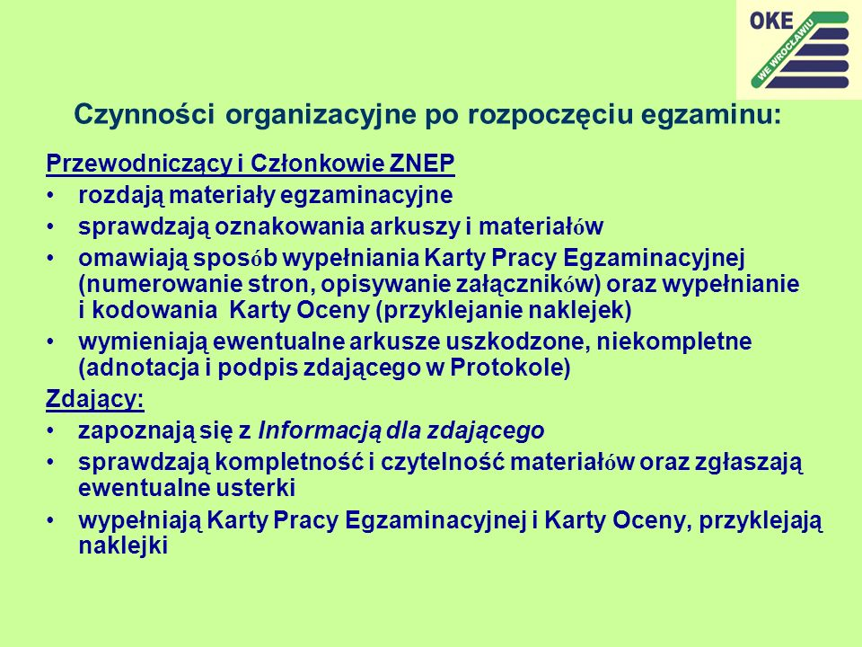 Czynności organizacyjne po rozpoczęciu egzaminu: