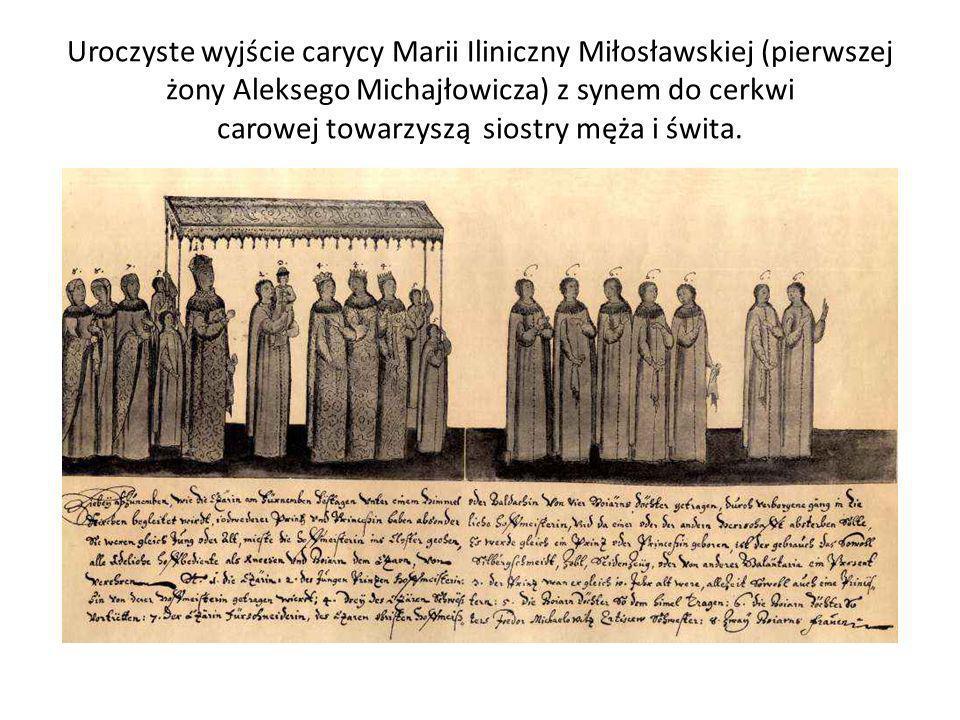 Uroczyste wyjście carycy Marii Iliniczny Miłosławskiej (pierwszej żony Aleksego Michajłowicza) z synem do cerkwi carowej towarzyszą siostry męża i świta.