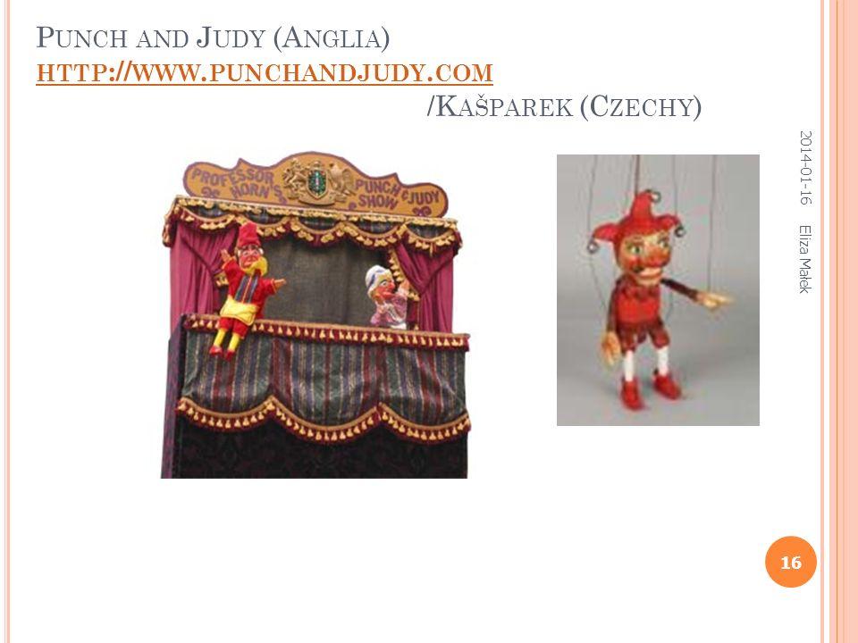 Punch and Judy (Anglia) http://www.punchandjudy.com /Kašparek (Czechy)