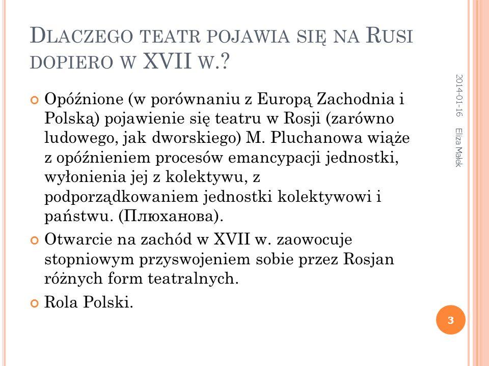 Dlaczego teatr pojawia się na Rusi dopiero w XVII w.