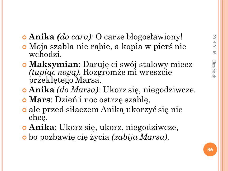 Anika (do cara): O carze błogosławiony!