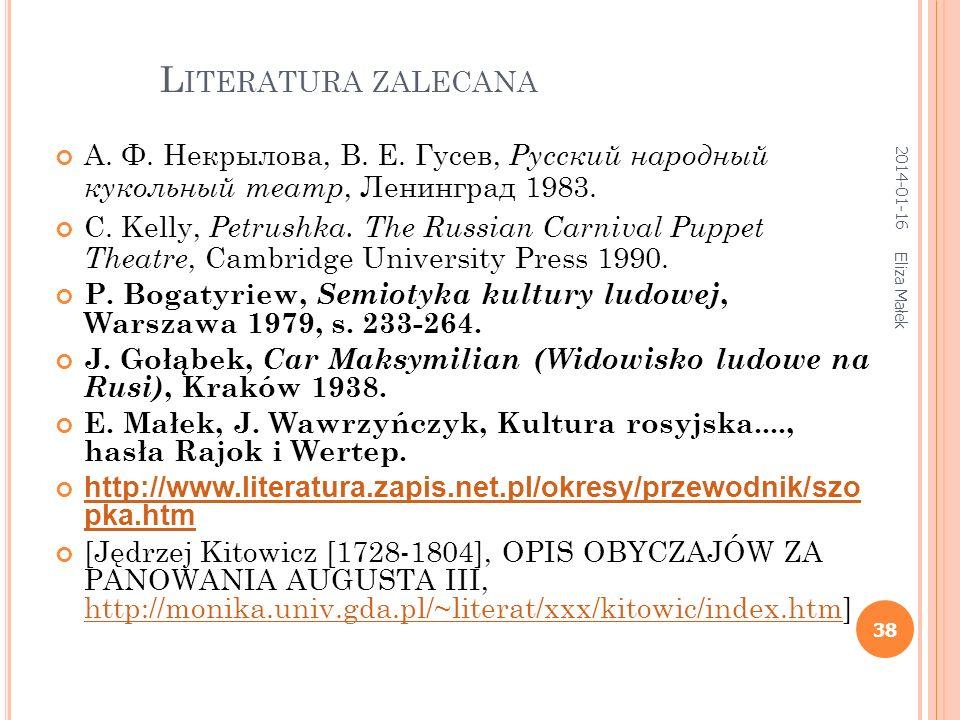 Literatura zalecana 2017-03-26. А. Ф. Некрылова, В. Е. Гусев, Русский народный кукольный театр, Ленинград 1983.