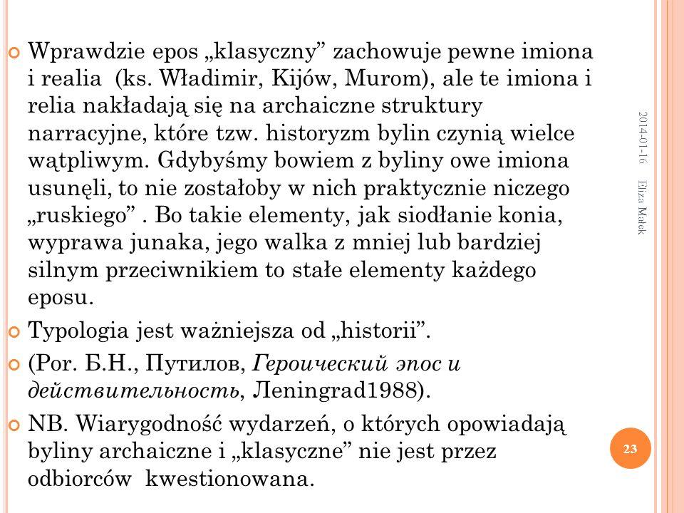 """Typologia jest ważniejsza od """"historii ."""