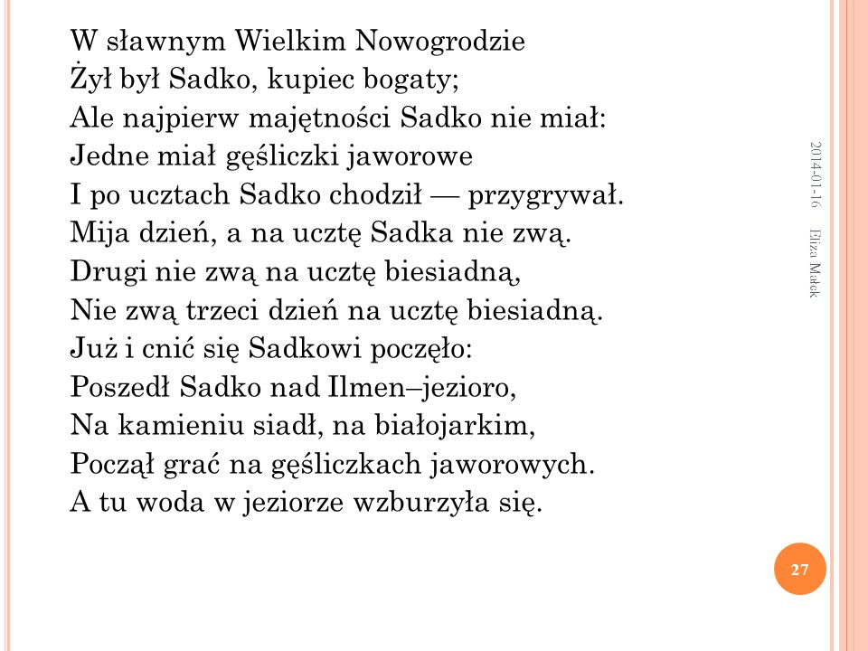 W sławnym Wielkim Nowogrodzie Żył był Sadko, kupiec bogaty;