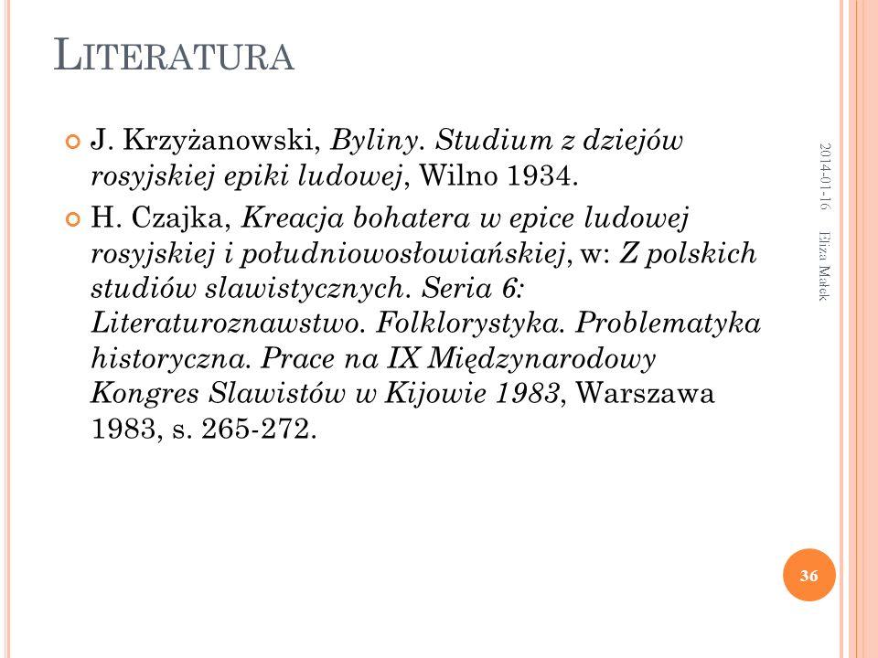 Literatura2017-03-26. J. Krzyżanowski, Byliny. Studium z dziejów rosyjskiej epiki ludowej, Wilno 1934.
