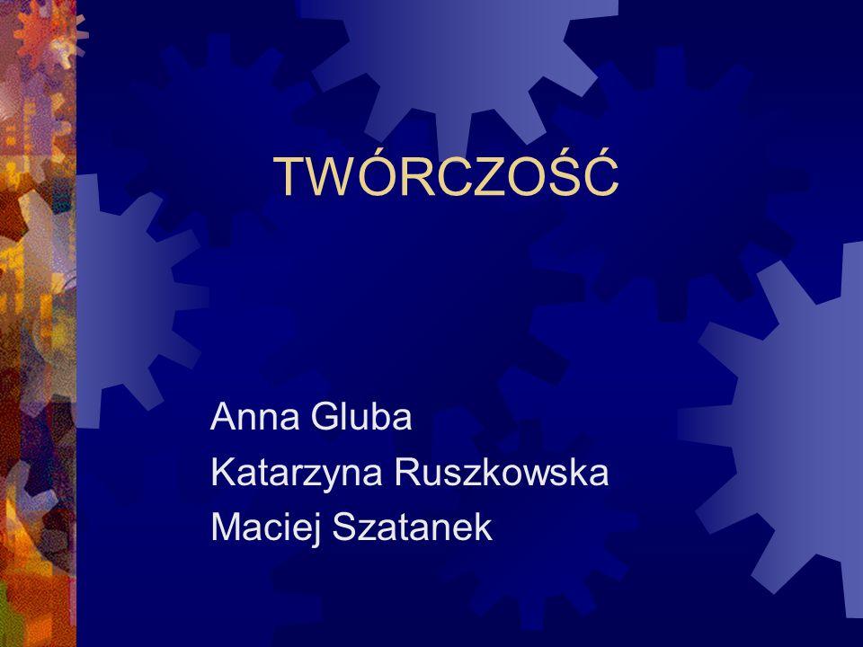 Anna Gluba Katarzyna Ruszkowska Maciej Szatanek