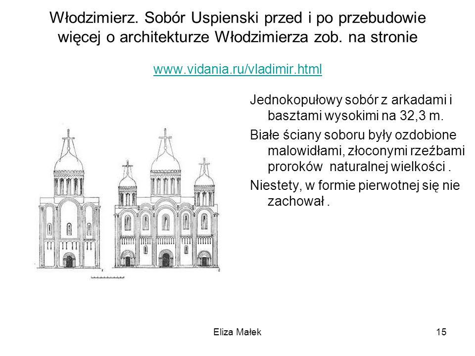 Włodzimierz. Sobór Uspienski przed i po przebudowie więcej o architekturze Włodzimierza zob. na stronie www.vidania.ru/vladimir.html