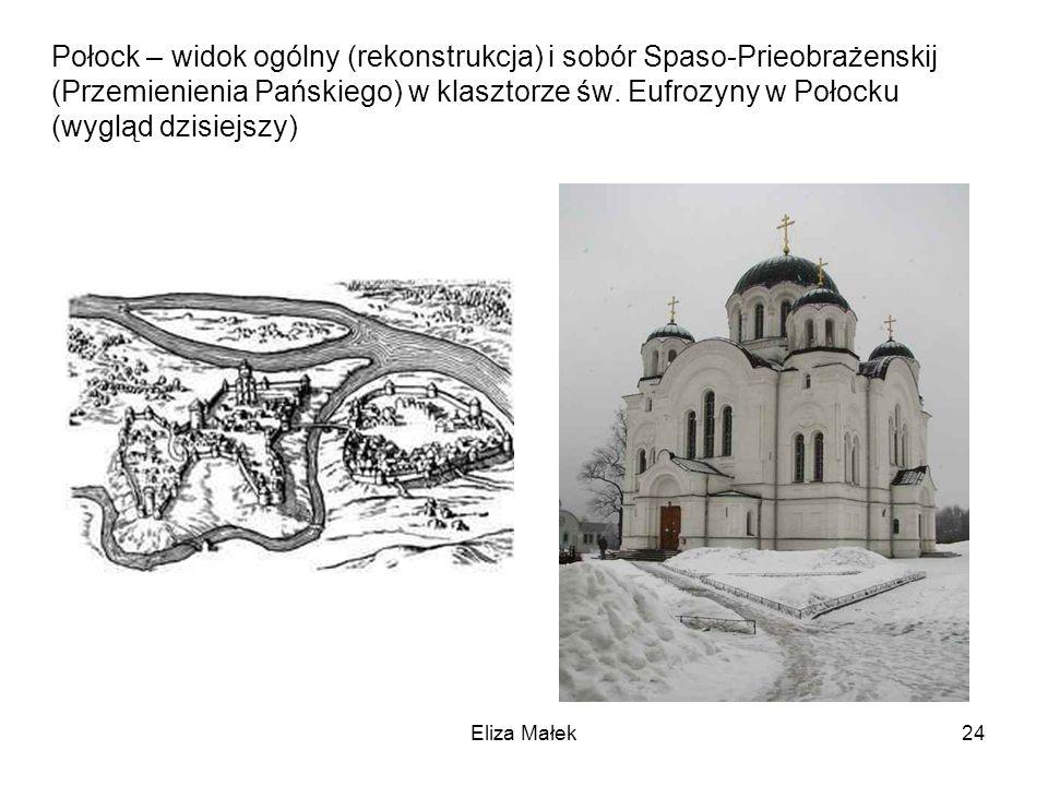 Połock – widok ogólny (rekonstrukcja) i sobór Spaso-Prieobrażenskij (Przemienienia Pańskiego) w klasztorze św. Eufrozyny w Połocku (wygląd dzisiejszy)
