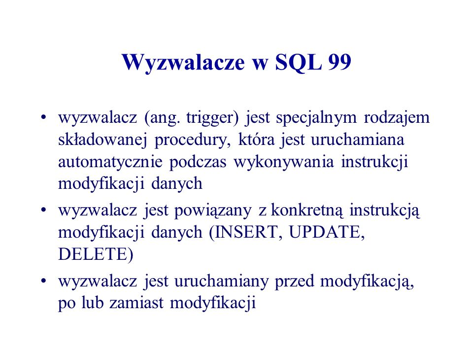 Wyzwalacze w SQL 99