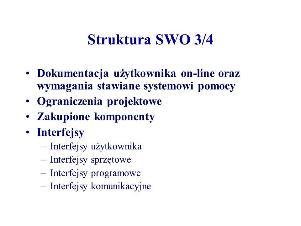 Struktura SWO 3/4 Dokumentacja użytkownika on-line oraz wymagania stawiane systemowi pomocy. Ograniczenia projektowe.