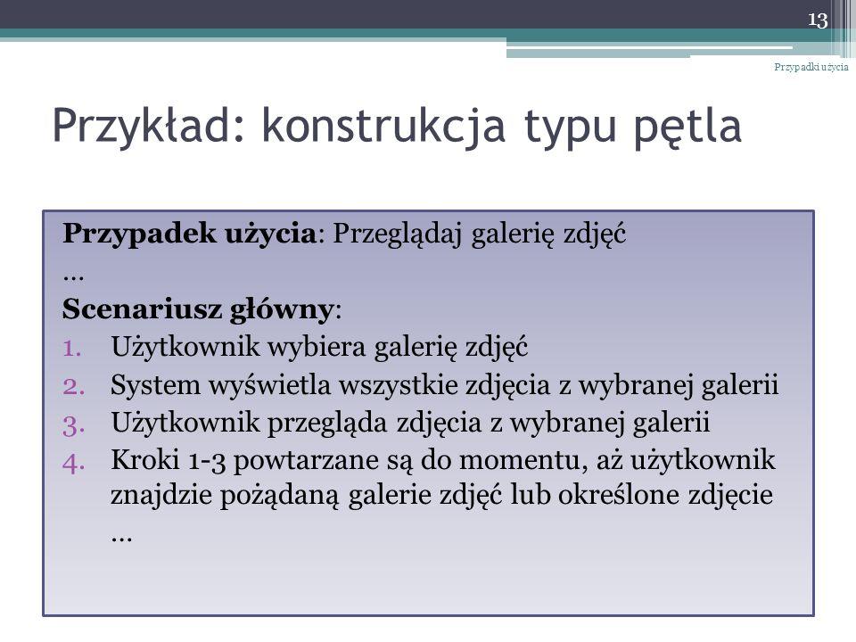 Przykład: konstrukcja typu pętla