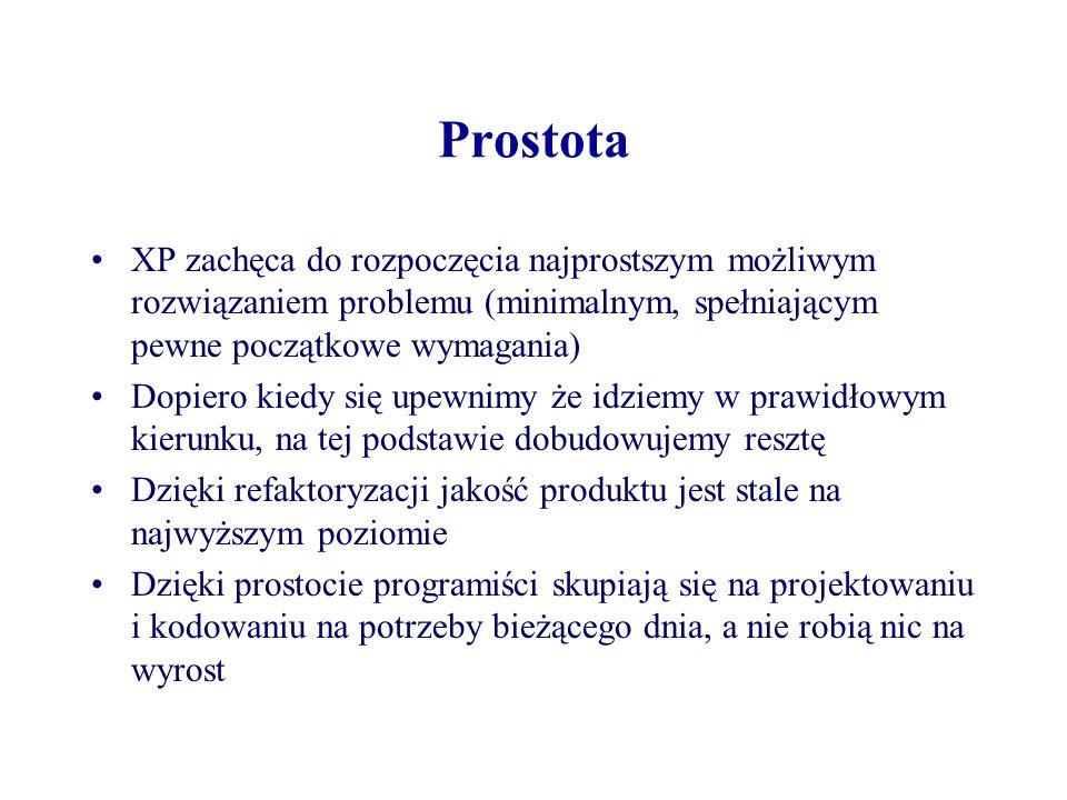 Prostota XP zachęca do rozpoczęcia najprostszym możliwym rozwiązaniem problemu (minimalnym, spełniającym pewne początkowe wymagania)