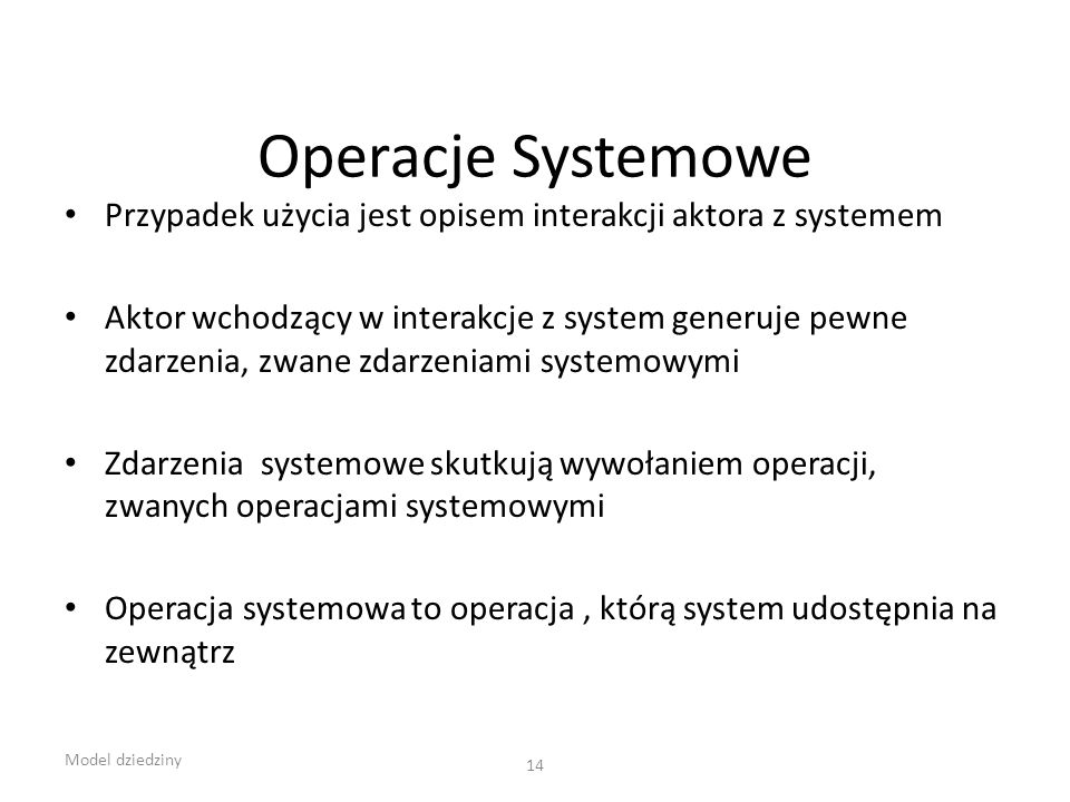 Operacje Systemowe Przypadek użycia jest opisem interakcji aktora z systemem.