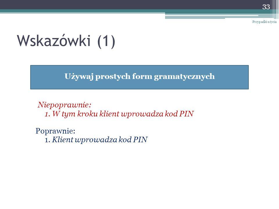 Używaj prostych form gramatycznych