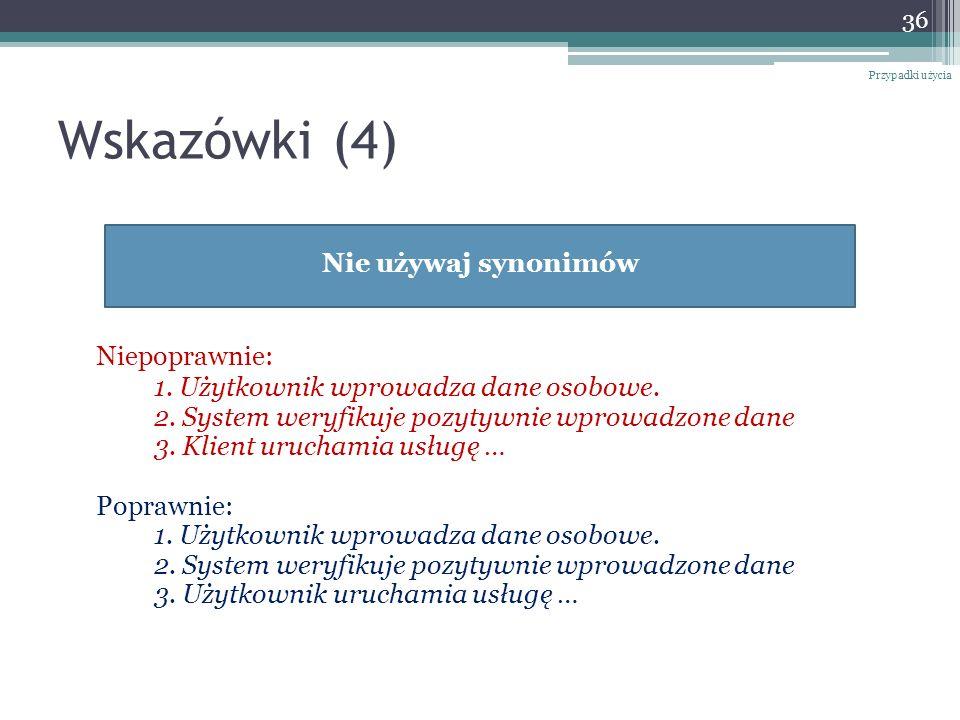 Wskazówki (4) Niepoprawnie: Nie używaj synonimów