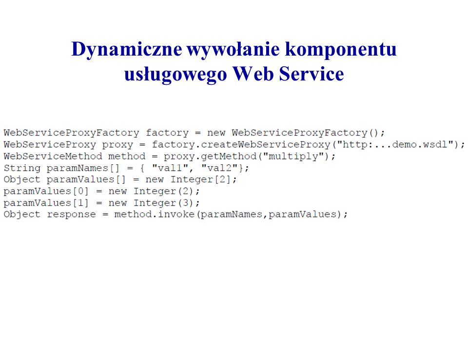 Dynamiczne wywołanie komponentu usługowego Web Service