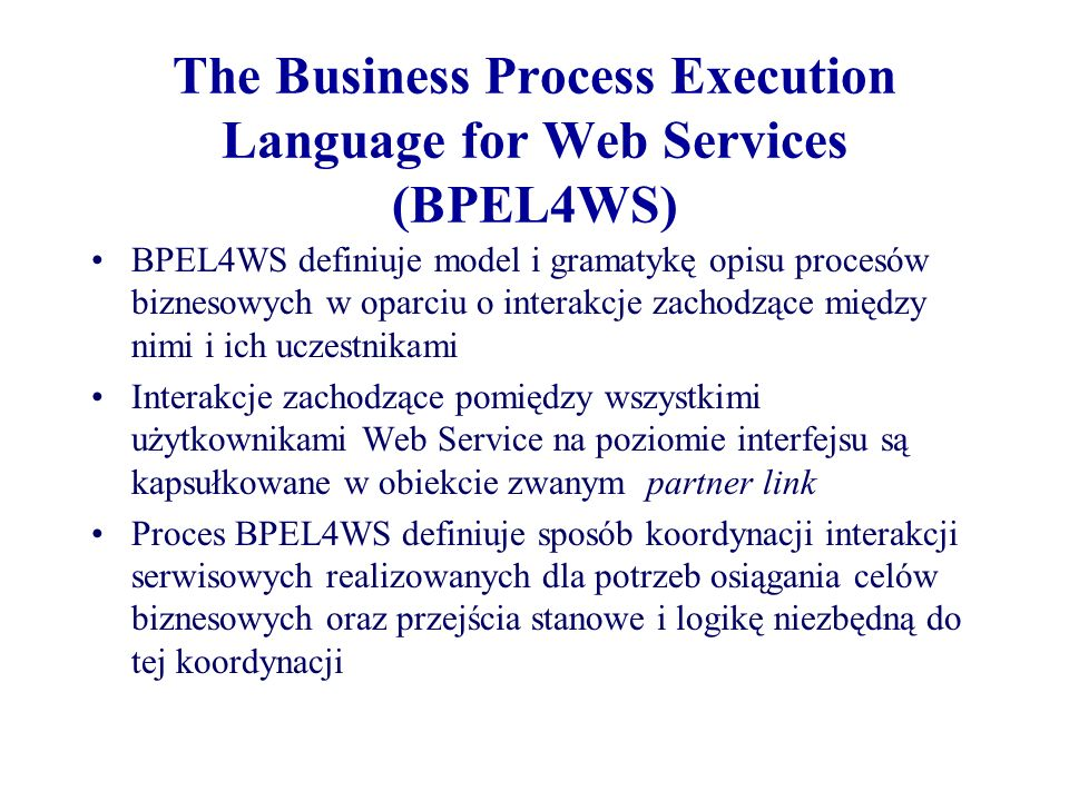 The Business Process Execution Language for Web Services (BPEL4WS)