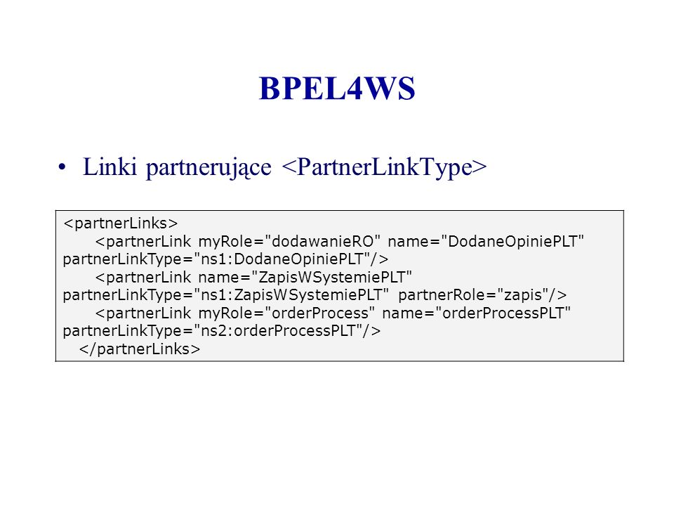 BPEL4WS Linki partnerujące <PartnerLinkType>
