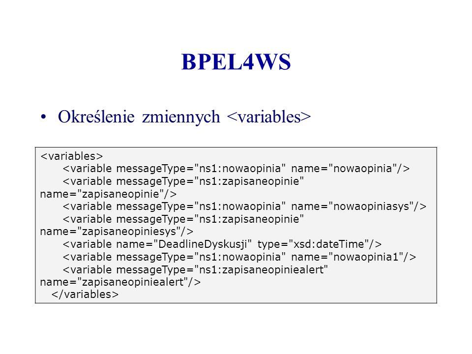 BPEL4WS Określenie zmiennych <variables> <variables>