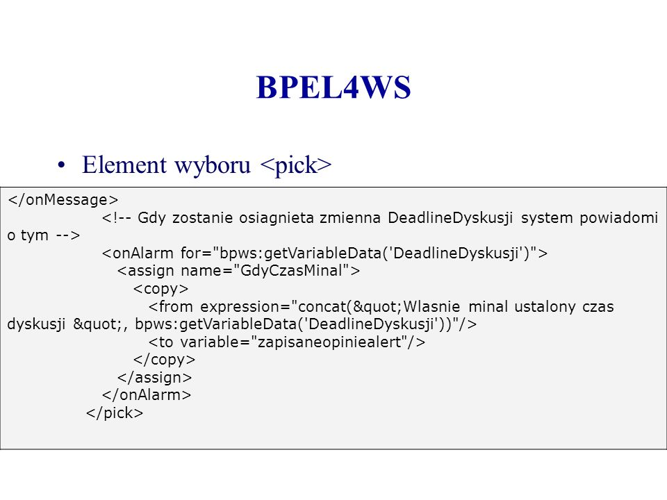 BPEL4WS Element wyboru <pick> </onMessage>