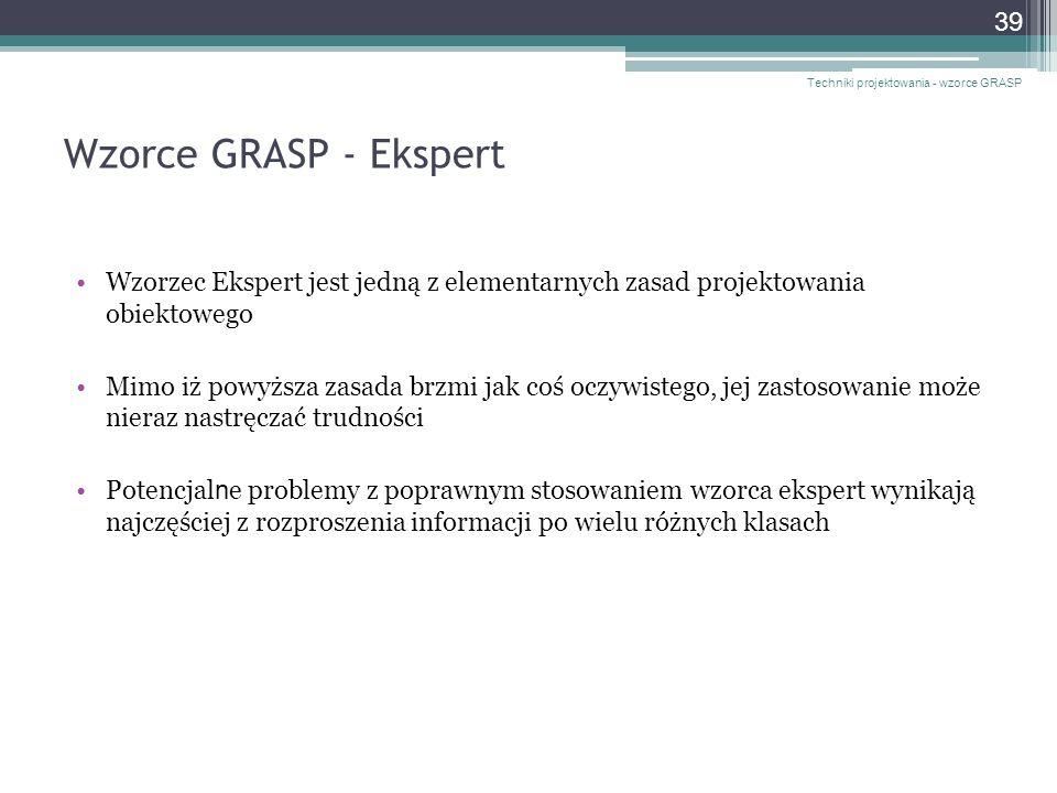 Techniki projektowania - wzorce GRASP