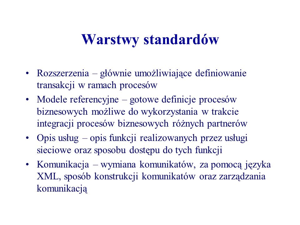 Warstwy standardówRozszerzenia – głównie umożliwiające definiowanie transakcji w ramach procesów.