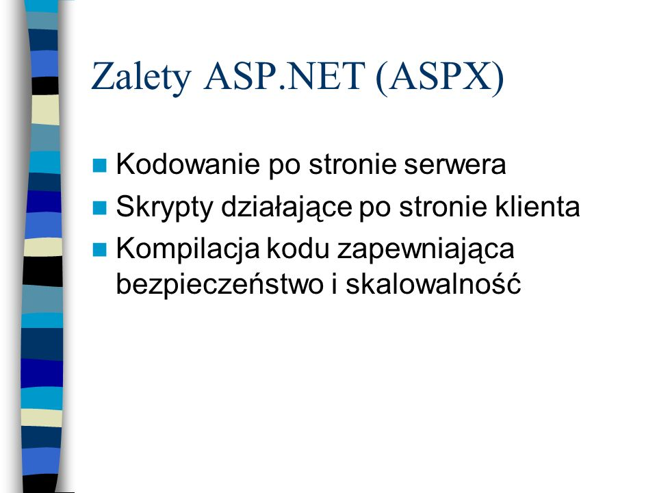 Zalety ASP.NET (ASPX) Kodowanie po stronie serwera