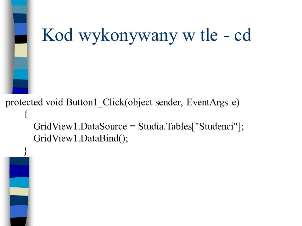 Kod wykonywany w tle - cd