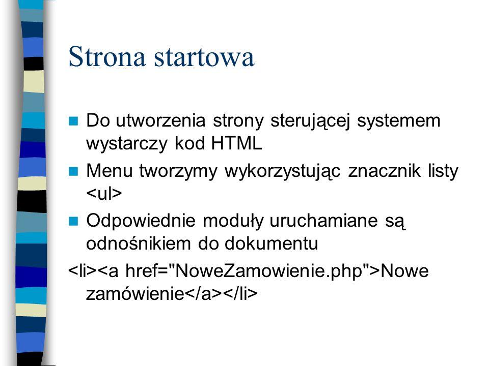 Strona startowa Do utworzenia strony sterującej systemem wystarczy kod HTML. Menu tworzymy wykorzystując znacznik listy <ul>