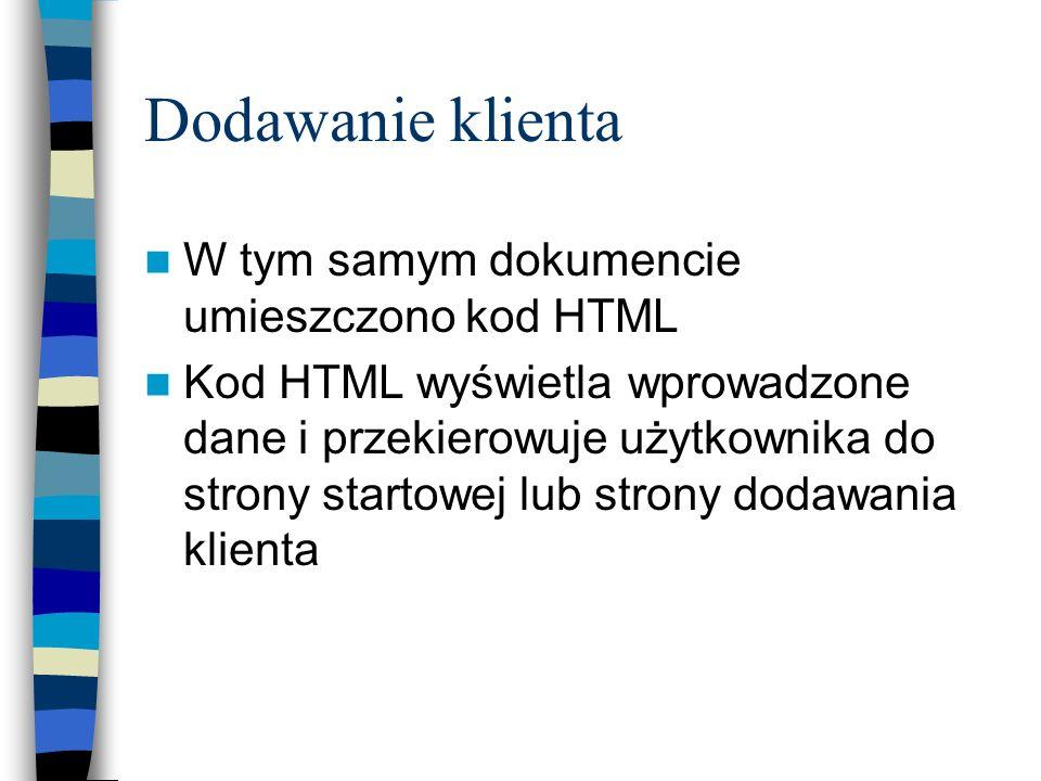 Dodawanie klienta W tym samym dokumencie umieszczono kod HTML