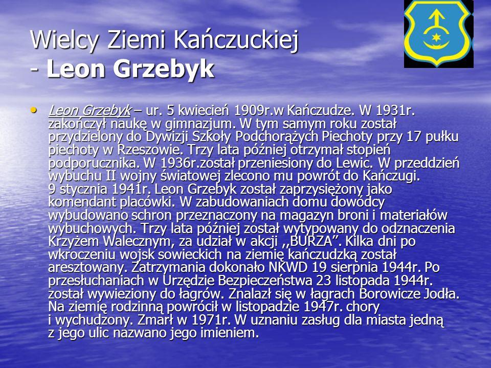 Wielcy Ziemi Kańczuckiej - Leon Grzebyk