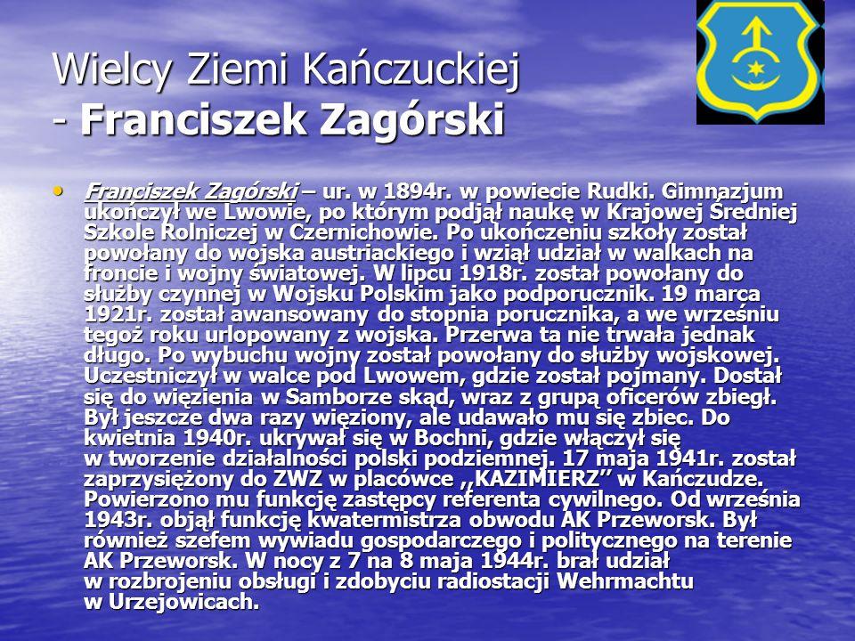 Wielcy Ziemi Kańczuckiej - Franciszek Zagórski