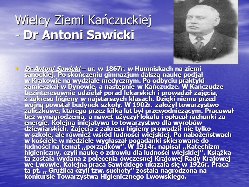 Wielcy Ziemi Kańczuckiej - Dr Antoni Sawicki