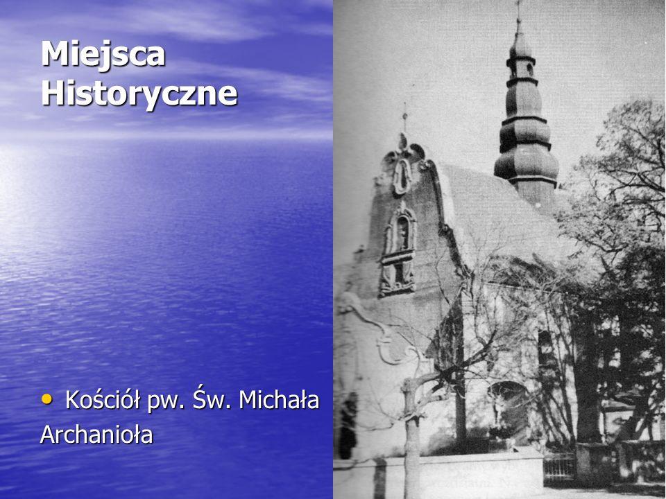 Miejsca Historyczne Kościół pw. Św. Michała Archanioła
