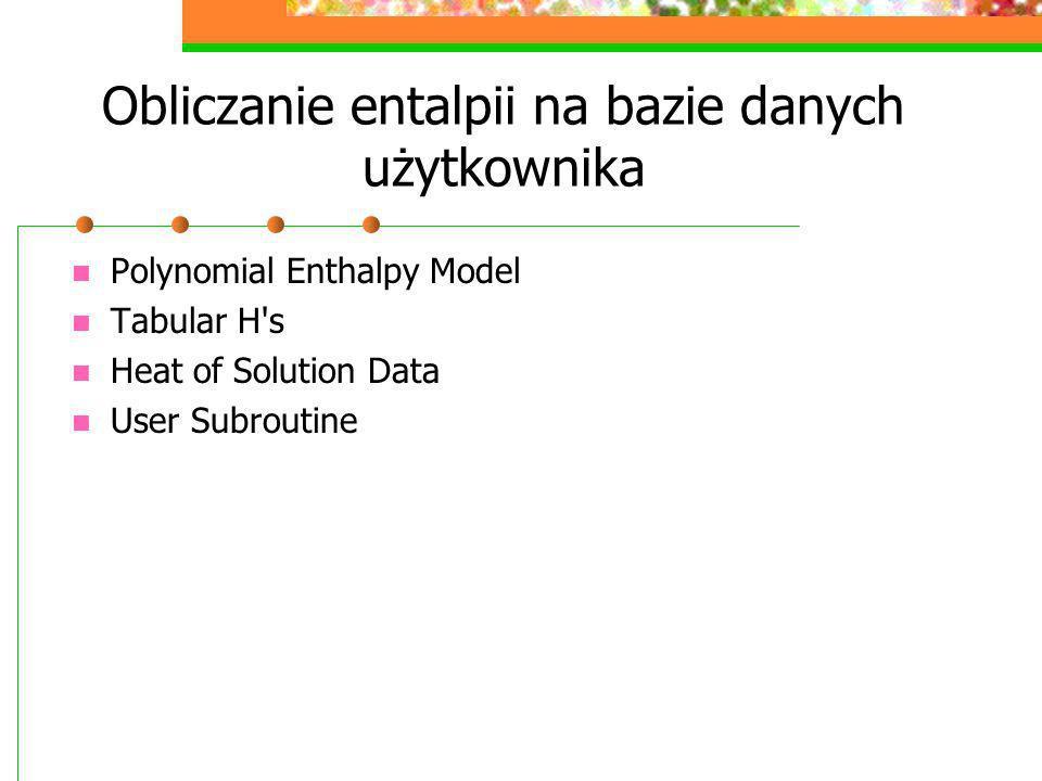 Obliczanie entalpii na bazie danych użytkownika