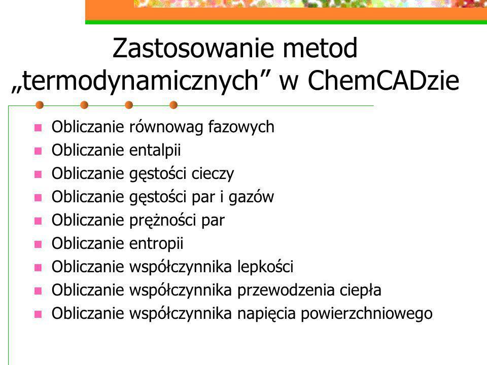 """Zastosowanie metod """"termodynamicznych w ChemCADzie"""