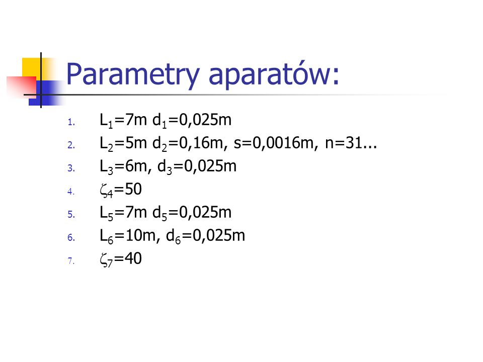 Parametry aparatów: L1=7m d1=0,025m L2=5m d2=0,16m, s=0,0016m, n=31...