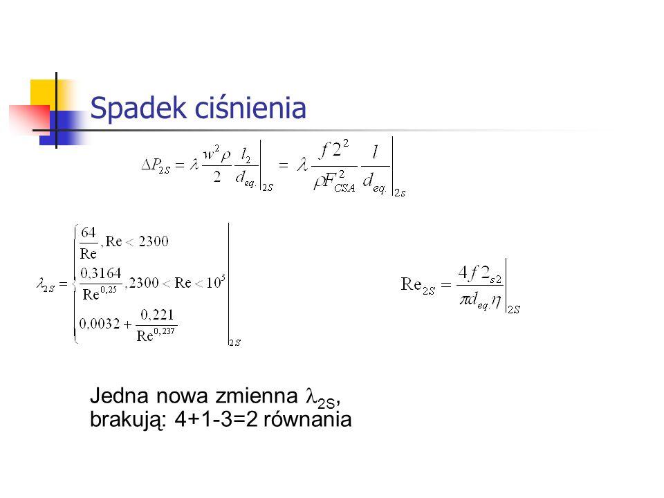 Spadek ciśnienia Jedna nowa zmienna l2S, brakują: 4+1-3=2 równania